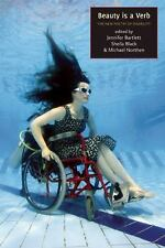 Beauty Is a Verb : The New Poetry of Disability by Jennifer Bartlett (2011, Pap…