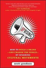 Uprising: How to Build a Brand--and Change the World--By Sparking Cultural Movem