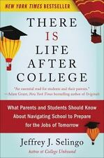 There Is Life after College : What Parents and Students Should Know about...