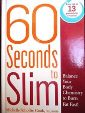 60 Seconds to Slim: Balance Your Body Chemistry to Burn Fat Fast Michelle Schoff