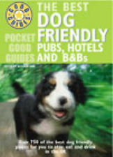 The Best Dog Friendly Pubs, Hotels and B and Bs (Pocket Good Guides),
