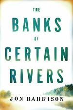 THE BANKS OF CERTAIN RIVERS JON HARRISON (2015) BRAND NEW TRADE PAPERBACK