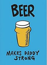 Beer Makes Daddy Strong steel funny fridge magnet (hb)