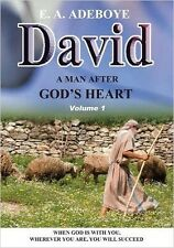 David, A Man After God's Heart Volume 1 by Pastor E. A. Adeboye