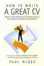 How To Write A Great CV, 2nd Edition: Discover What Interviewers are Looking for