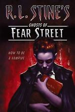 How to Be a Vampire (R. L. Stine's Ghosts of Fear Street)-ExLibrary