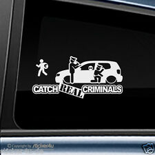 (1258) Fun Sticker Aufkleber / Catch Real Criminals VW polo 6N2