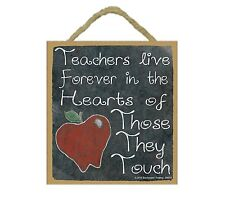 """Teachers Live Forever in Hearts of Those They Touch Teacher Sign Plaque 5""""x5"""""""