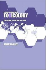 A Guide to Practical Toxicology: Evaluation, Prediction and Risk-ExLibrary