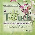 A Touch of Love to Say Congratulations : A Collection of Stores, Quotes,...#174