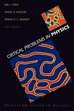 Princeton Series in Physics: Critical Problems in Physics (1997, Paperback)