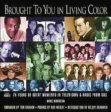 Brought to You in Living Color: 75 Years of Great Moments in Television & Radio