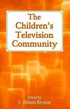 The Children's Television Community (Lea's Communication Series)