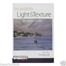 NEW! Incredible Light & Texture in Watercolor James Toogood DVD