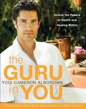The Guru in You: A Personalized Program for Rejuvenating Your Body and Soul, Alb