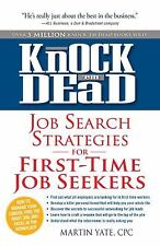 Knock 'Em Dead : Secrets and Strategies for First-Time Job Seekers by Martin...
