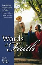 Words of Faith : Revelations of Our Lord to Saints: Teresa of Avila,...