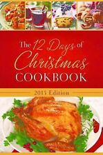 The 12 Days of Christmas Cookbook 2015 Edition : The Ultimate in Effortless Holi