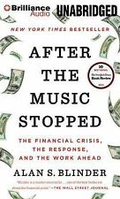 After the Music Stopped : The Financial Crisis, the Response, and the Word...