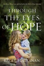 Through the Eyes of Hope: Love More, Worry Less, and See God in the Midst of You