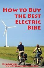 How to Buy the Best Electric Bike : An Average Joe Cyclist Guide by Joe...