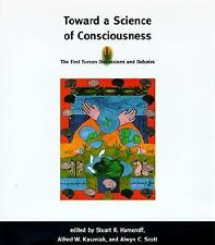 Toward a Science of Consciousness: The First Tucson Discussions and Debates Com