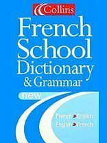 Collins Dictionary and Grammar - Collins French School Dictiona .9780007102099