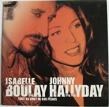 "JOHNNY HALLYDAY & ISABELLE BOULAY - CD SINGLE PROMO ""TOUT AU BOUT DE NOS PEINES"""