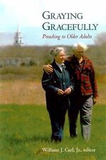 Graying Gracefully : Preaching to Older Adults (1997, Paperback)