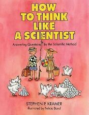 How to Think Like a Scientist : Answering Questions by the Scientific Method...