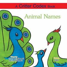 A Critter Codex Book : Animal Names by Critter (2014, Paperback)