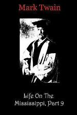 Life on the Mississippi, Part 9 by Mark Twain (2012, Paperback)