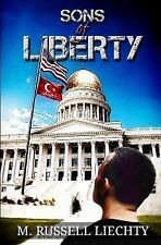 Sons of Liberty by M. Liechty (2012, Paperback)