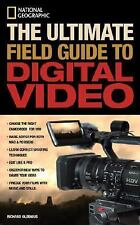National Geographic The Ultimate Field Guide to Digital Video (NG Photography Fi