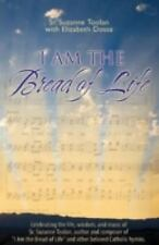 NEW - I Am the Bread of Life by Suzanne Toolan; Elizabeth Dossa