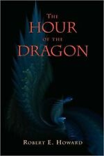 The Hour of the Dragon by Robert E. Howard (2009, Paperback)