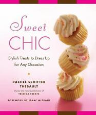 Sweet Chic : Stylish Treats to Dress up for Any Occasion by Rachel Thebault...