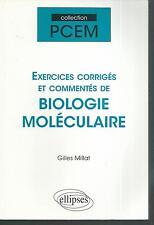 Exercices corrigés et commentés de biologie moléculaire.Gilles MILLAT.Ellipses