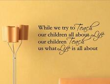 While we try to teach our children all about life... Vinyl Wall Stickers #1639