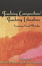 Teaching Composition/Teaching Literature: Crossing Great Divides Studies in Com