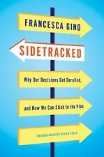 Sidetracked: Why Our Decisions Get Derailed, and How We Can Stick to the Plan b