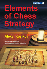 ELEMENTS OF CHESS STRATEGY. By Alexei Kosikov NEW BOOK