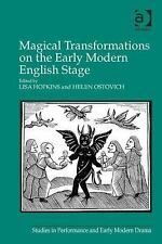 Studies in Performance and Early Modern Drama: Magical Transformations on the...