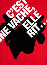 """C'est une Vache, elle Rit - """"Vache qui Rit""""- Gille de Bure -Orsena - Ben Jelloun"""