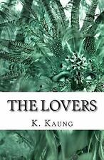 Novellas by K. M. Kaung: The Lovers : A Story of Chile and America by K....