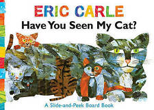 NEW  -  HAVE YOU SEEN MY CAT by Eric Carle board book ( Hungry Caterpillar )
