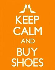 Keep Calm and Buy Shoes - Mini Poster 40cm x 50cm (new & sealed)