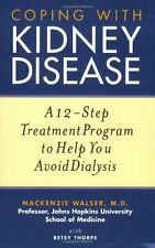 Coping with Kidney Disease: A 12-Step Treatment Program to Help You Avoid Dialys