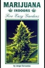 Marajuana Indoors Five Easy Gardens (Paperback) By Jorge Cervantes