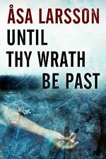Until Thy Wrath Be Past Larsson, Asa Hardcover